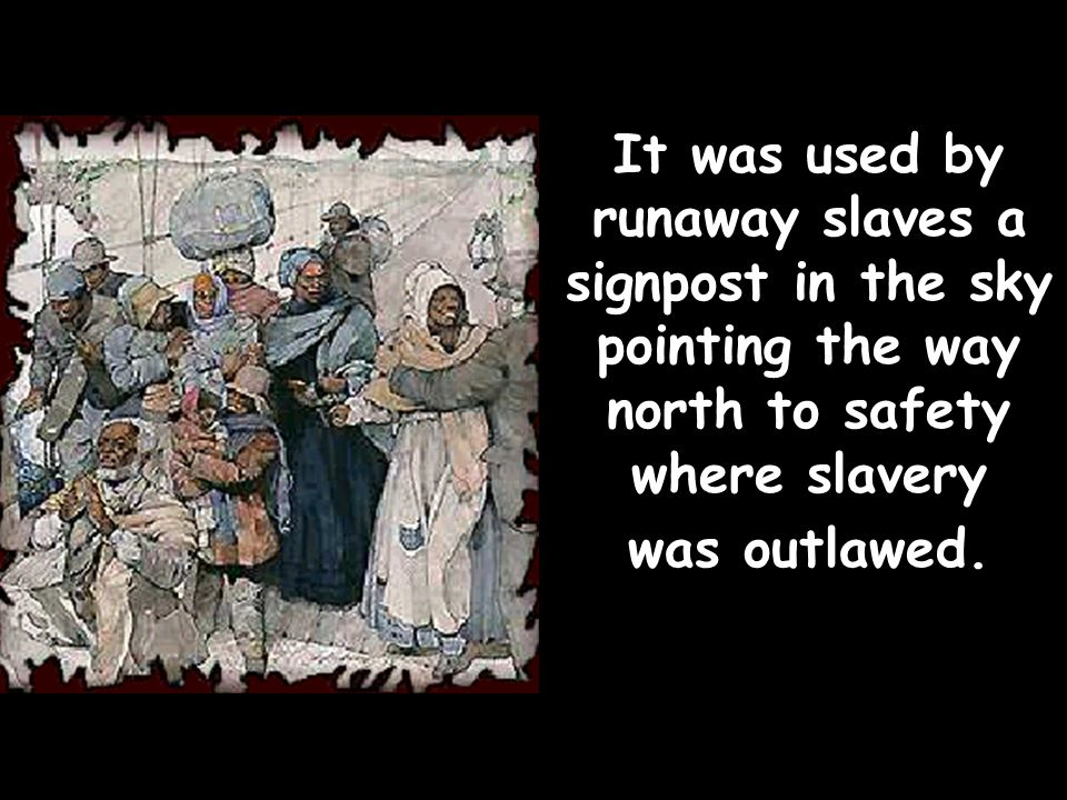 In order to reduce the numbers of escaping slaves owners kept slaves illiterate and totally ignorant of geography.