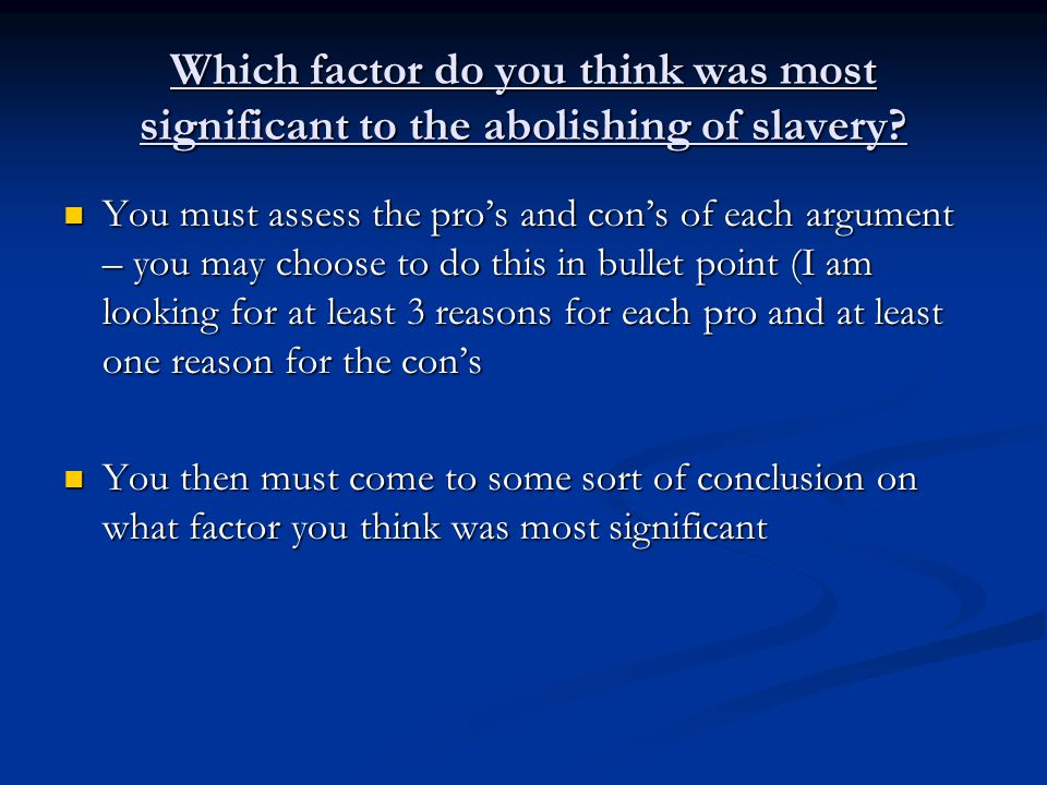 Which factor do you think was most significant to the abolishing of slavery.