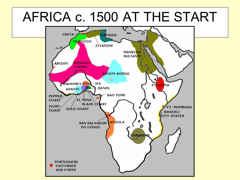 AFRICA c. 1500 AT THE START OF THE SLAVE TRADE