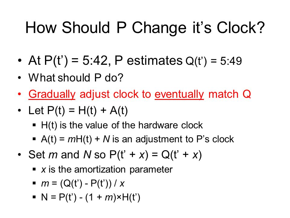 How Should P Change it's Clock. At P(t') = 5:42, P estimates Q(t') = 5:49 What should P do.