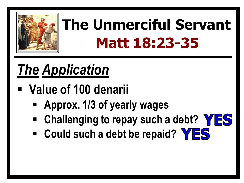 The Application  Value of 100 denarii  Approx.