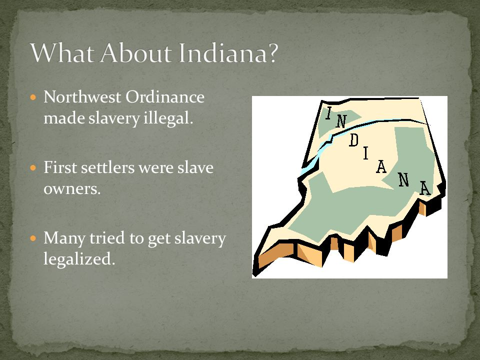 Northwest Ordinance made slavery illegal. First settlers were slave owners.