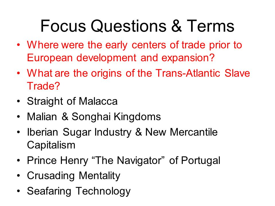Early Centers of Trade 13 th C - 16 th C Muslims and Conversos developed the Spice Trade.