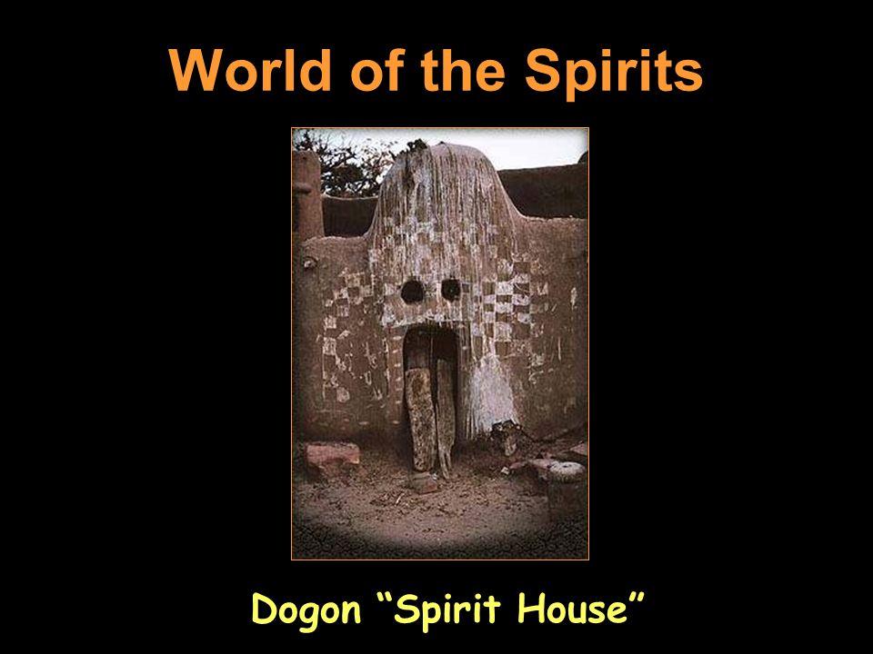 World of the Spirits Dogon Spirit House