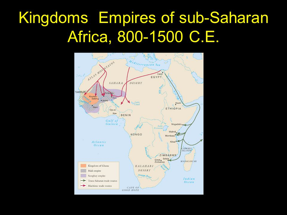 Kingdoms Empires of sub-Saharan Africa, 800-1500 C.E.