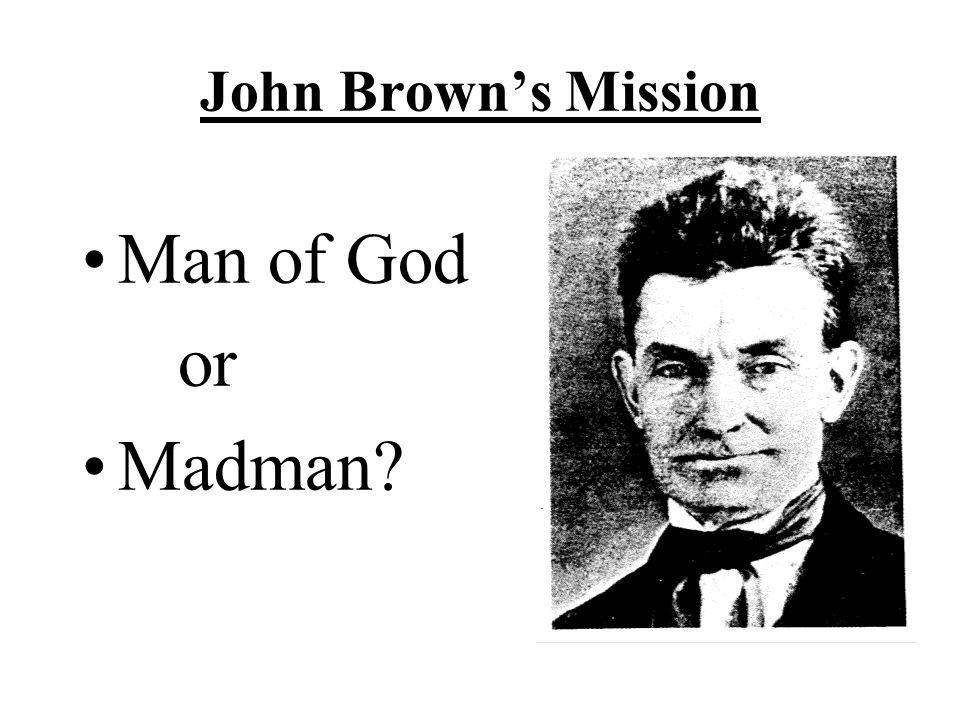 John Brown's Mission Man of God or Madman