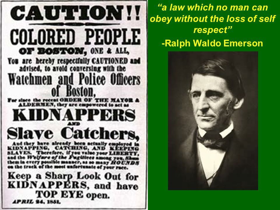 a law which no man can obey without the loss of self respect -Ralph Waldo Emerson