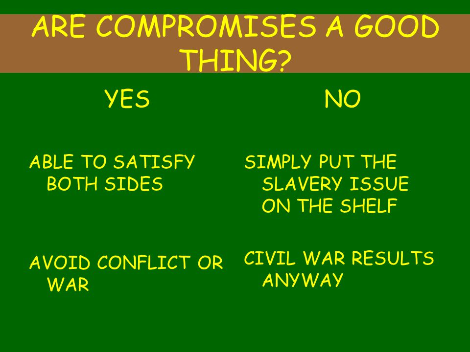ARE COMPROMISES A GOOD THING.