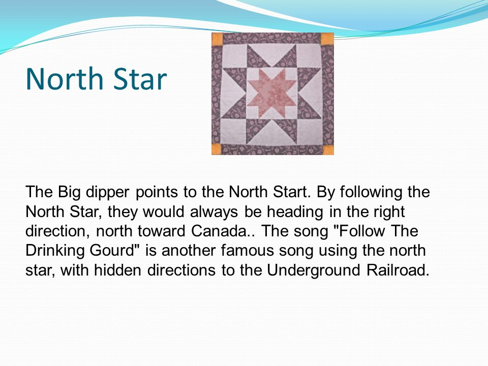 North Star The Big dipper points to the North Start.
