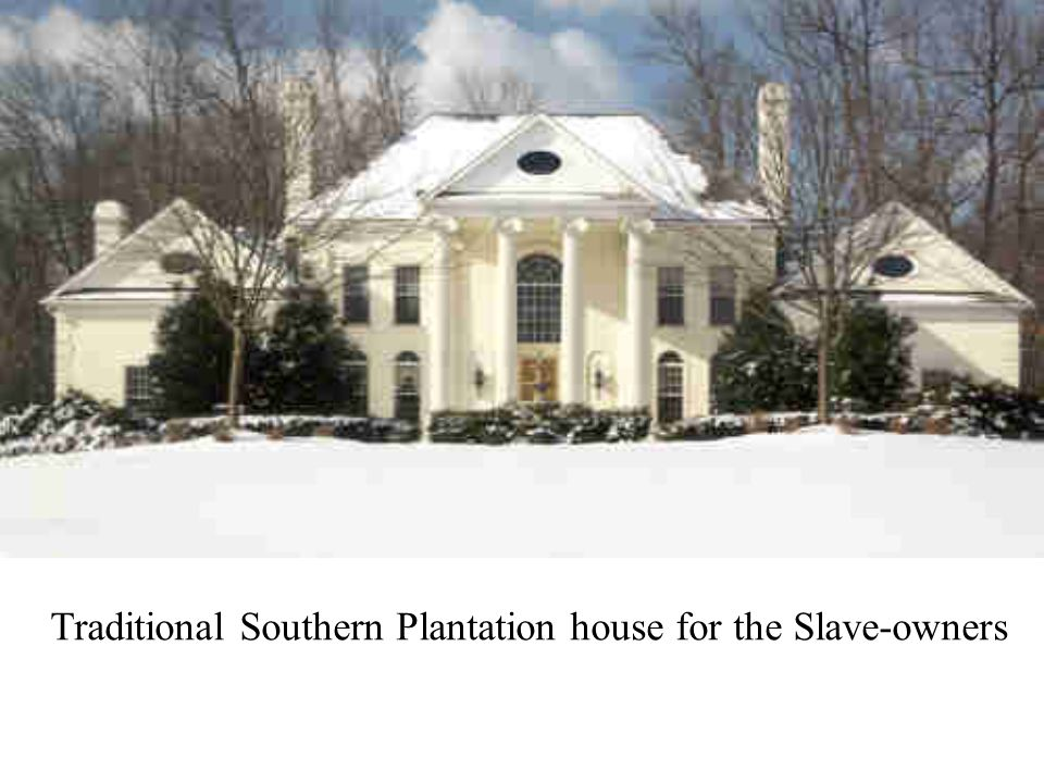 Traditional Southern Plantation house for the Slave-owners