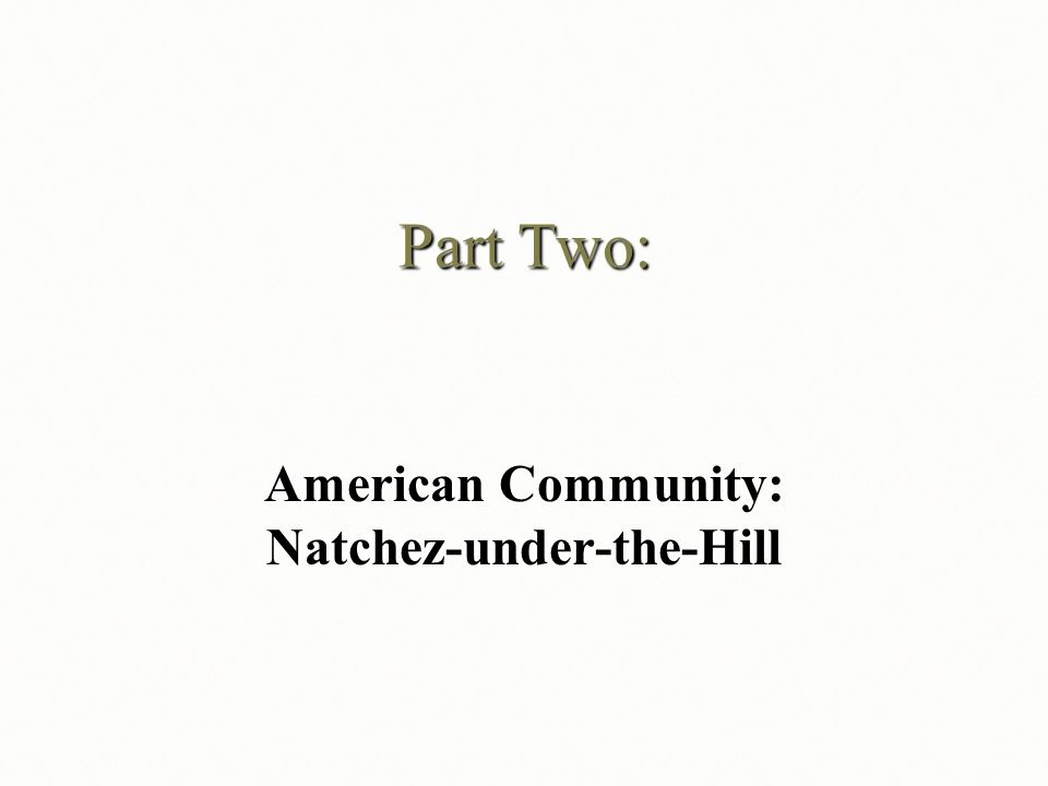 Part Two: American Community: Natchez-under-the-Hill