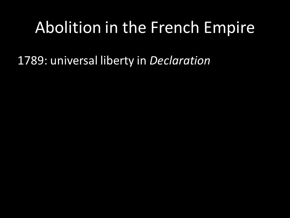 Abolition in the French Empire 1789: universal liberty in Declaration