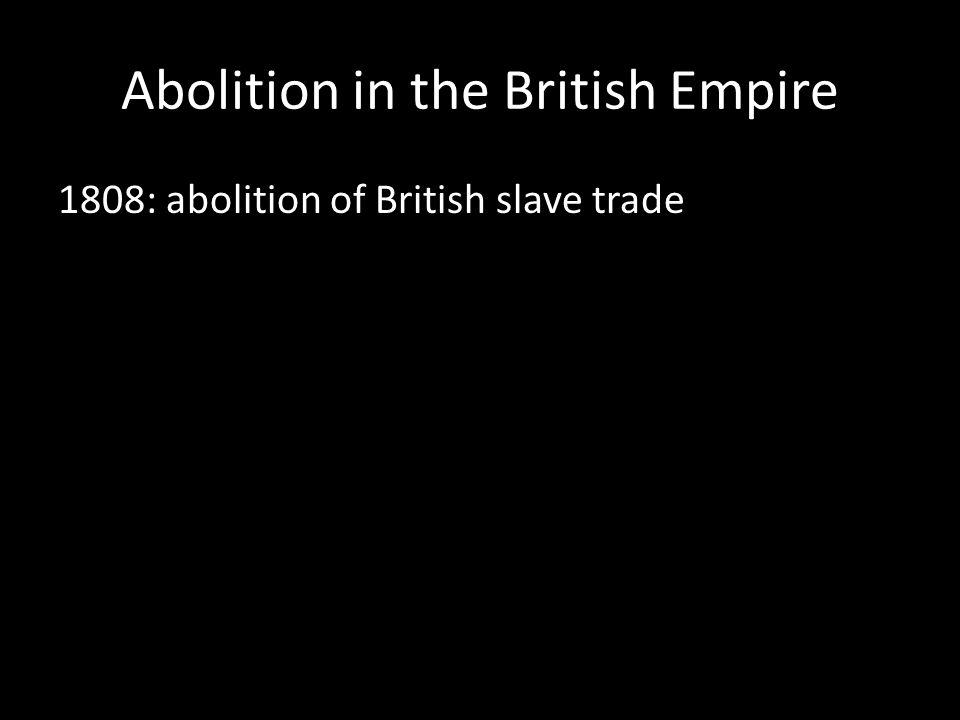 Abolition in the British Empire 1808: abolition of British slave trade