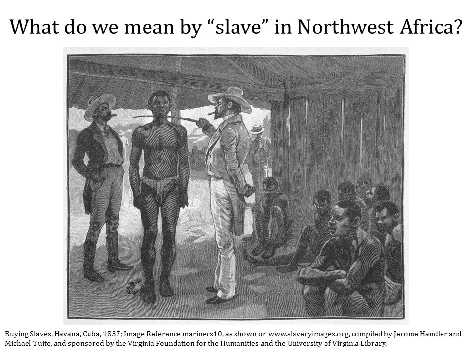 What do we mean by slave in Northwest Africa.