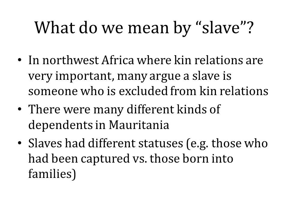 What do we mean by slave .