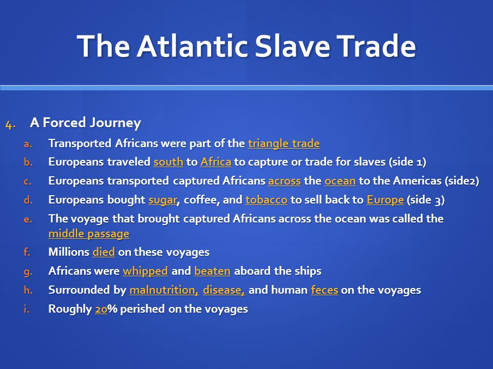 The Atlantic Slave Trade 6.Consequences of the Slave Trade a.