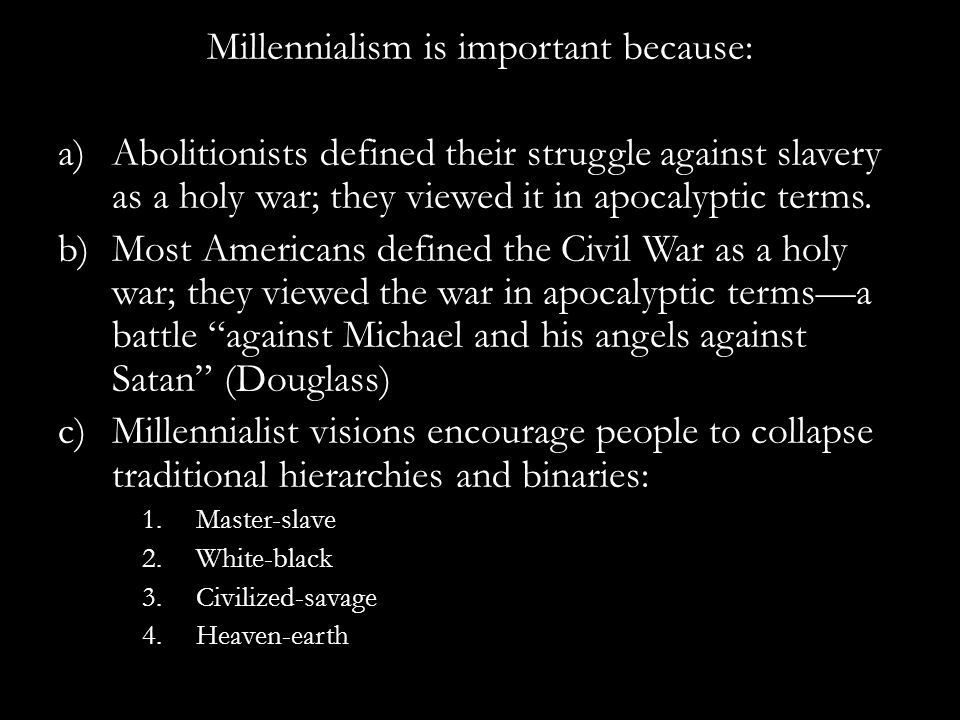 3.Abolitionists' visions of millennium took different forms: A.