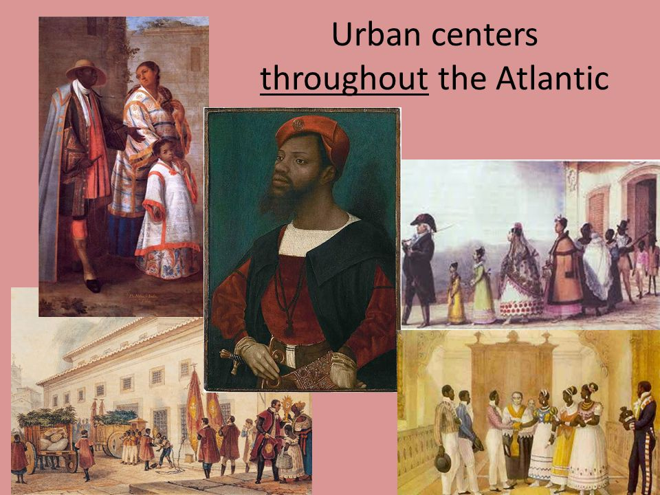 Urban centers throughout the Atlantic