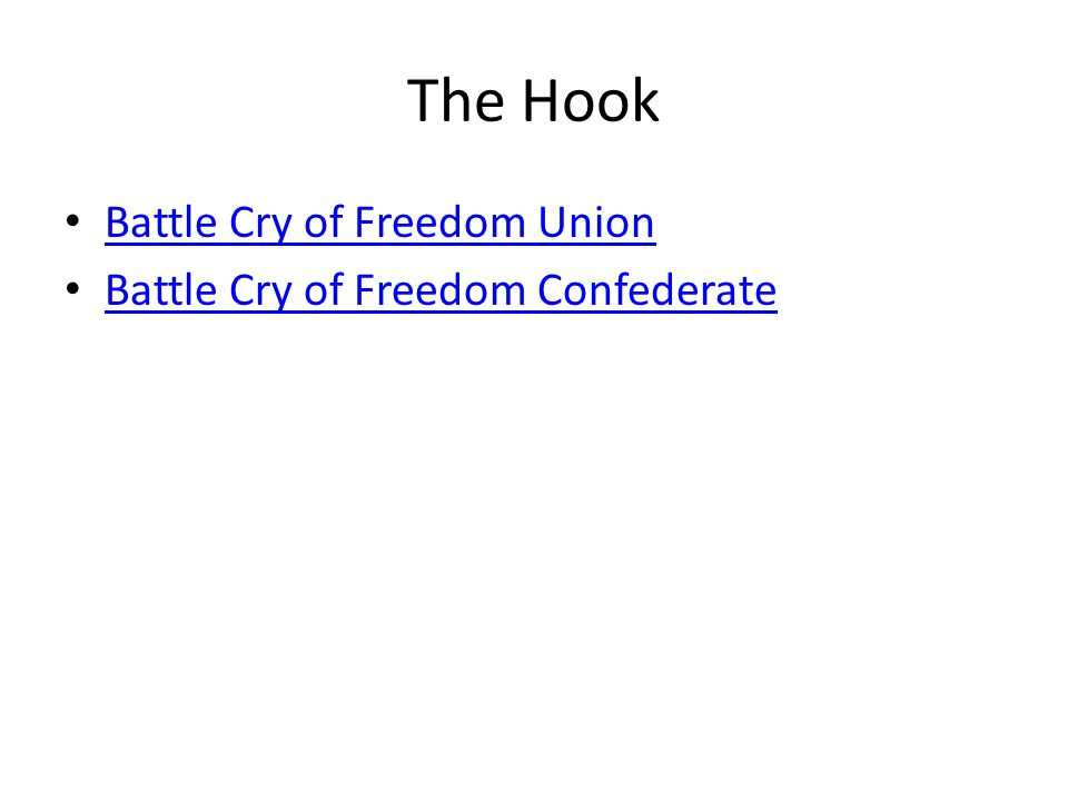 The Hook Battle Cry of Freedom Union Battle Cry of Freedom Confederate