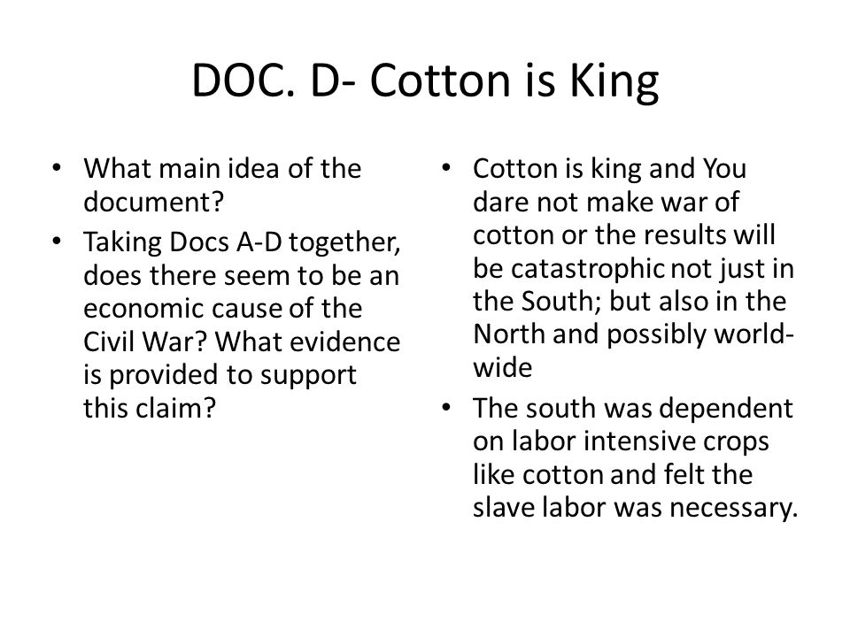 DOC. D- Cotton is King What main idea of the document.