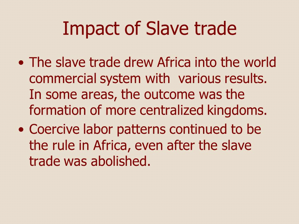 Cultural Views From the fifteenth to the nineteenth century, European peoples looked to Africa as a source of labor for massive plantations that they established in the western hemisphere.