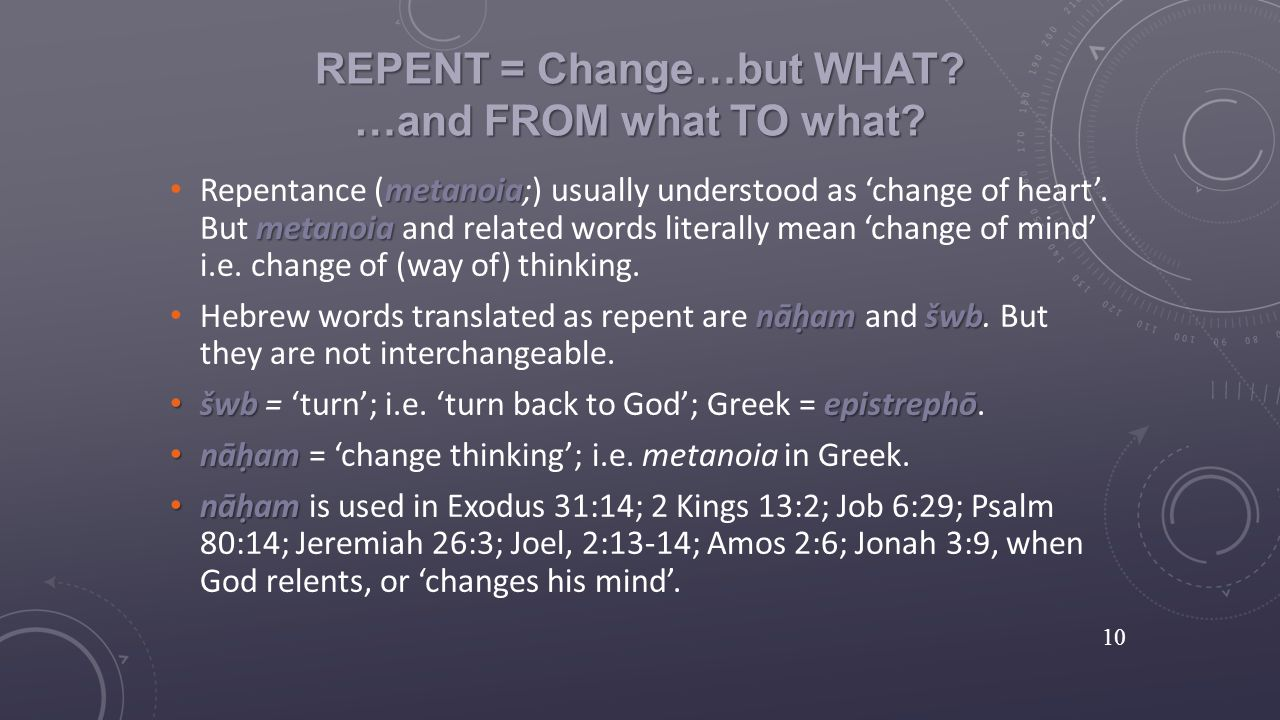 REPENT = Change…but WHAT. …and FROM what TO what.