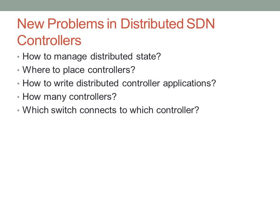 How to manage distributed state. Where to place controllers.