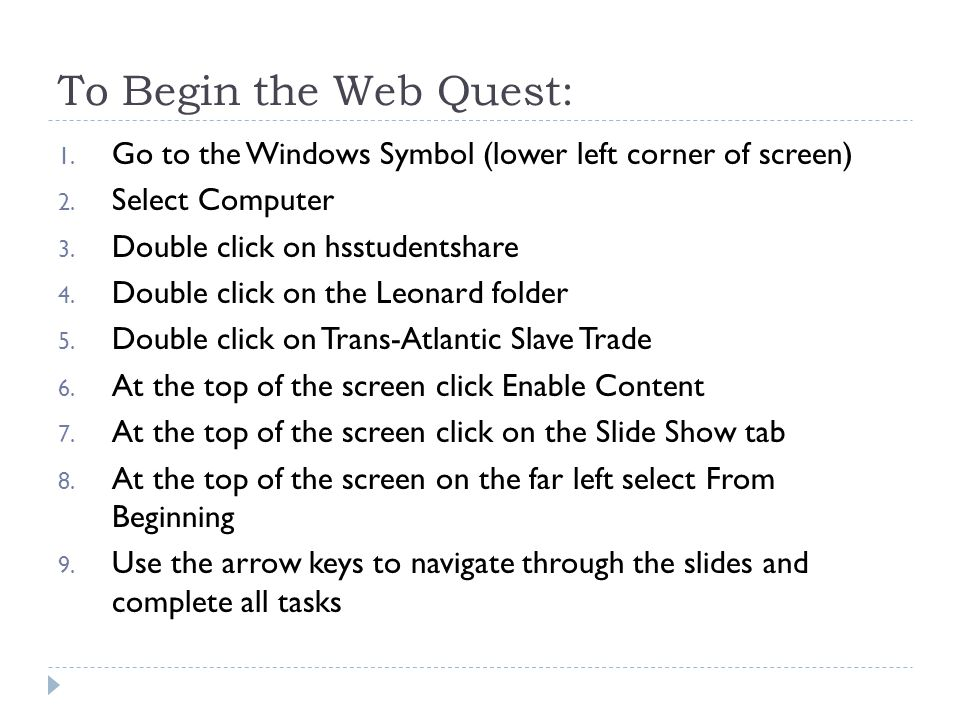 To Begin the Web Quest: 1. Go to the Windows Symbol (lower left corner of screen) 2.