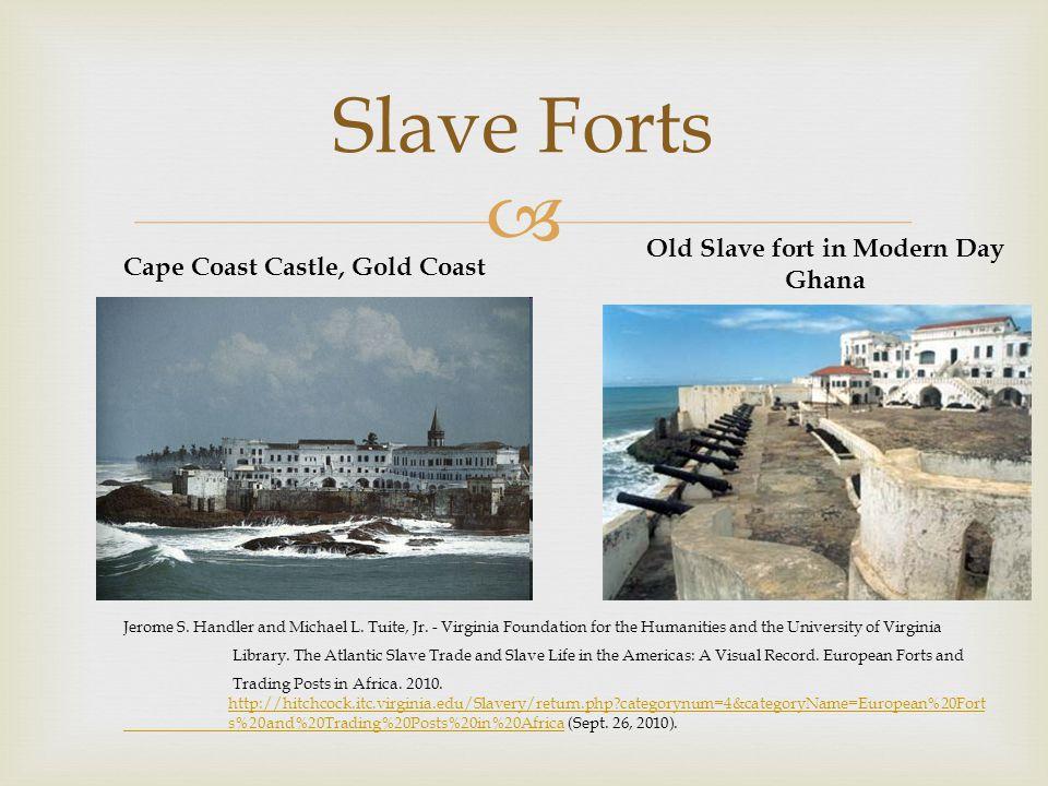  Slave Forts Old Slave fort in Modern Day Ghana Jerome S.