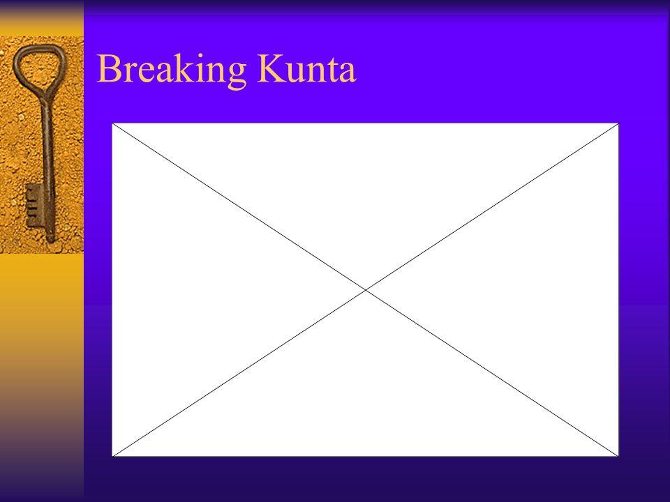 Breaking Kunta