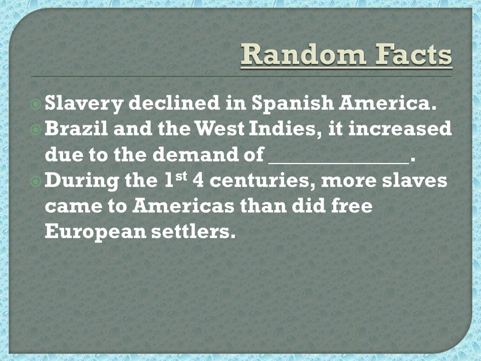  Slavery declined in Spanish America.
