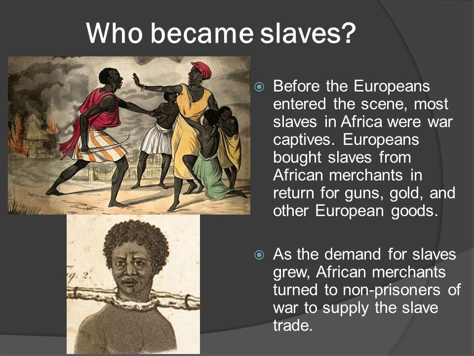Who became slaves.