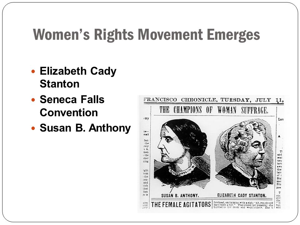 Women's Rights Movement Emerges Elizabeth Cady Stanton Seneca Falls Convention Susan B. Anthony