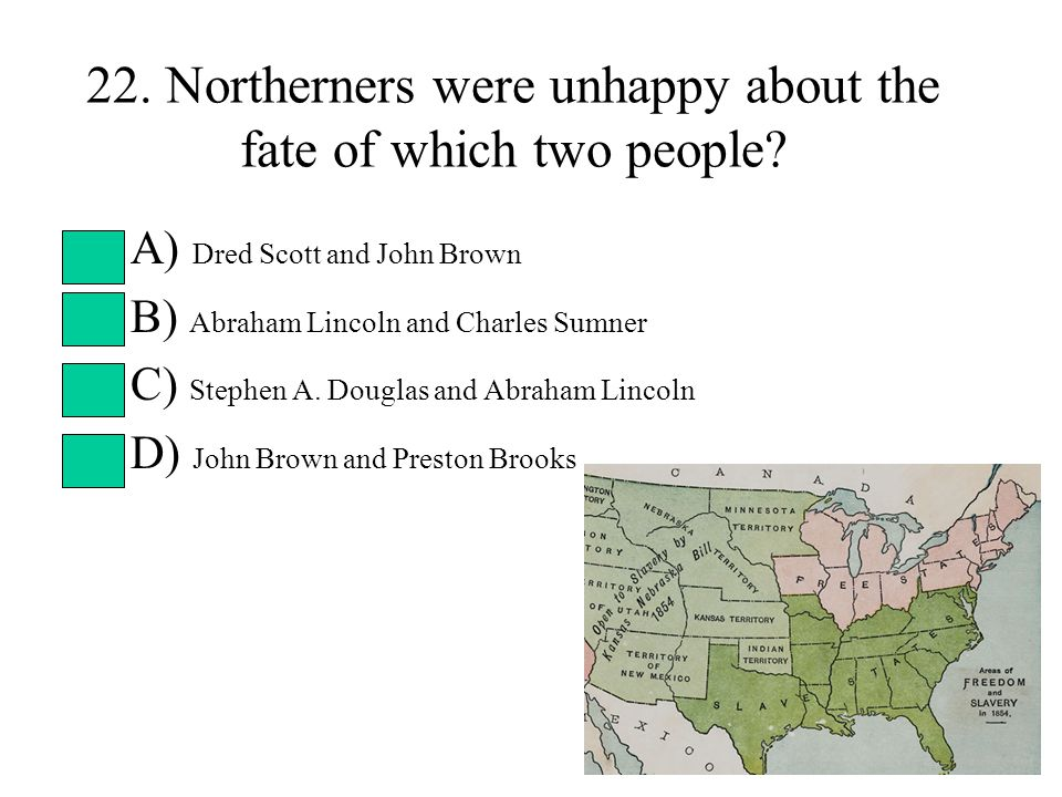 22. Northerners were unhappy about the fate of which two people.
