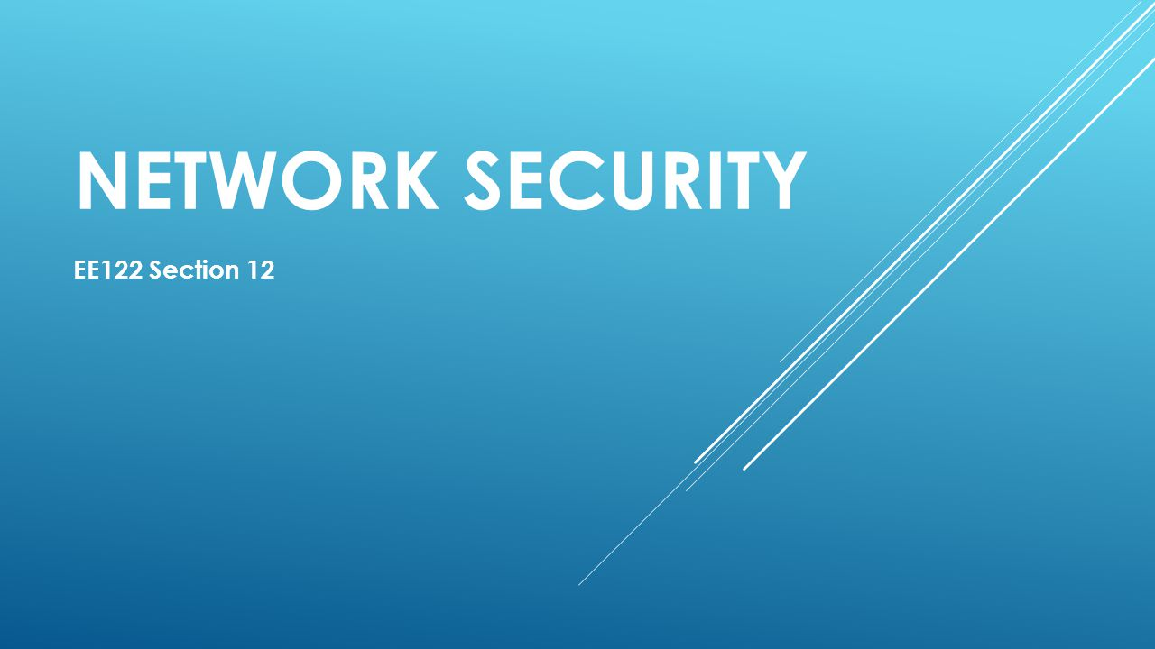 NETWORK SECURITY EE122 Section 12