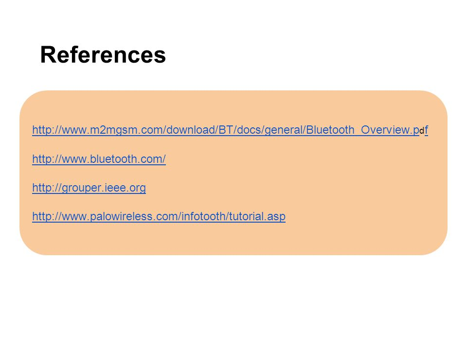 References http://www.m2mgsm.com/download/BT/docs/general/Bluetooth_Overview.p http://www.m2mgsm.com/download/BT/docs/general/Bluetooth_Overview.p d f