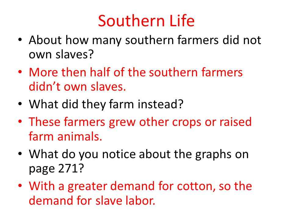 Southern Life About how many southern farmers did not own slaves.