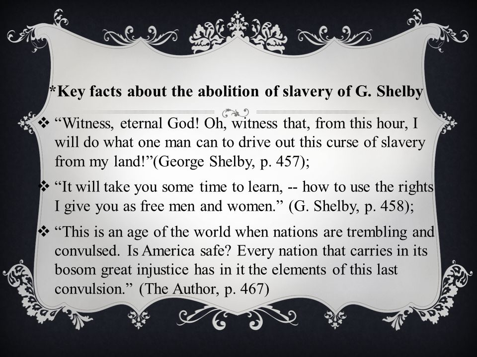 *Key facts about the abolition of slavery of G. Shelby  Witness, eternal God.