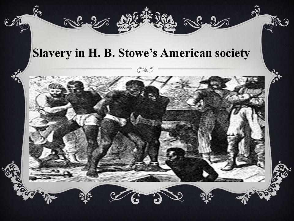 Slavery in H. B. Stowe's American society