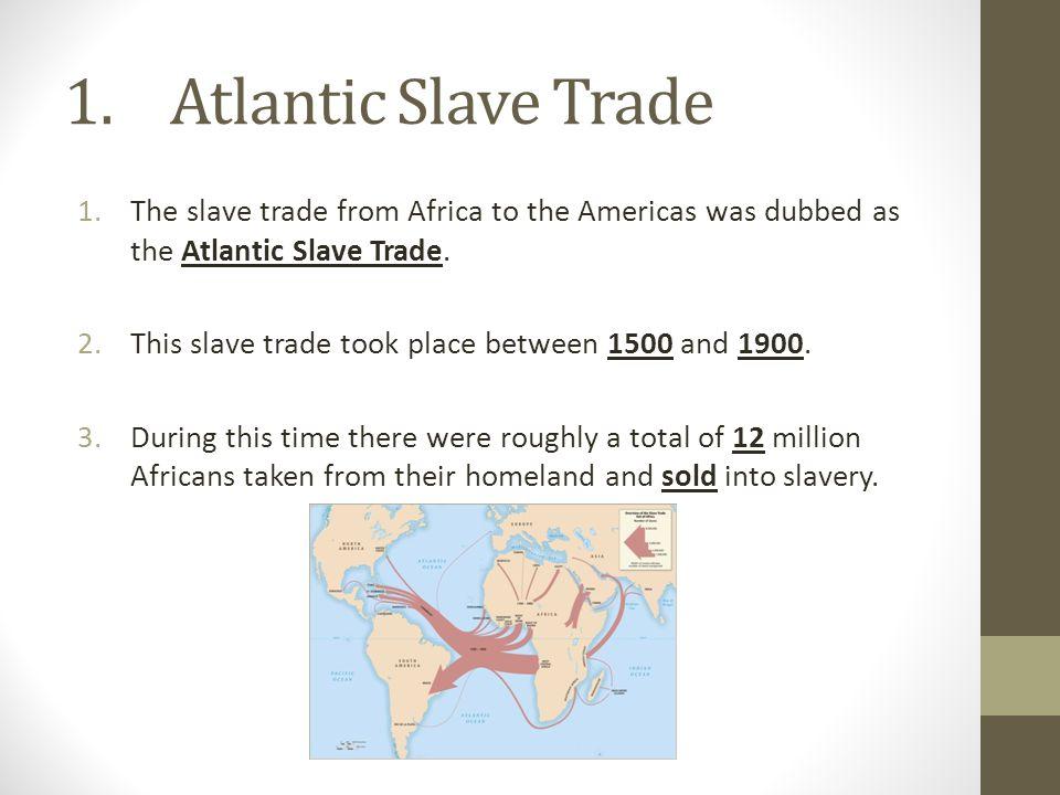 Atlantic Slave Trade: Why.