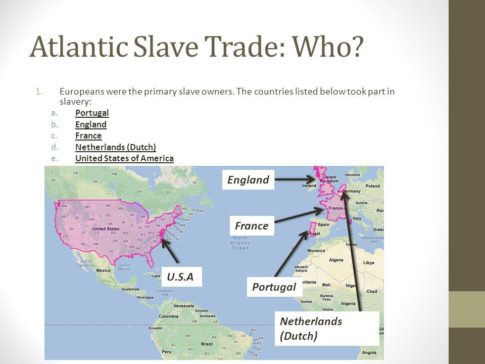 Atlantic Slave Trade: Who.Cont.