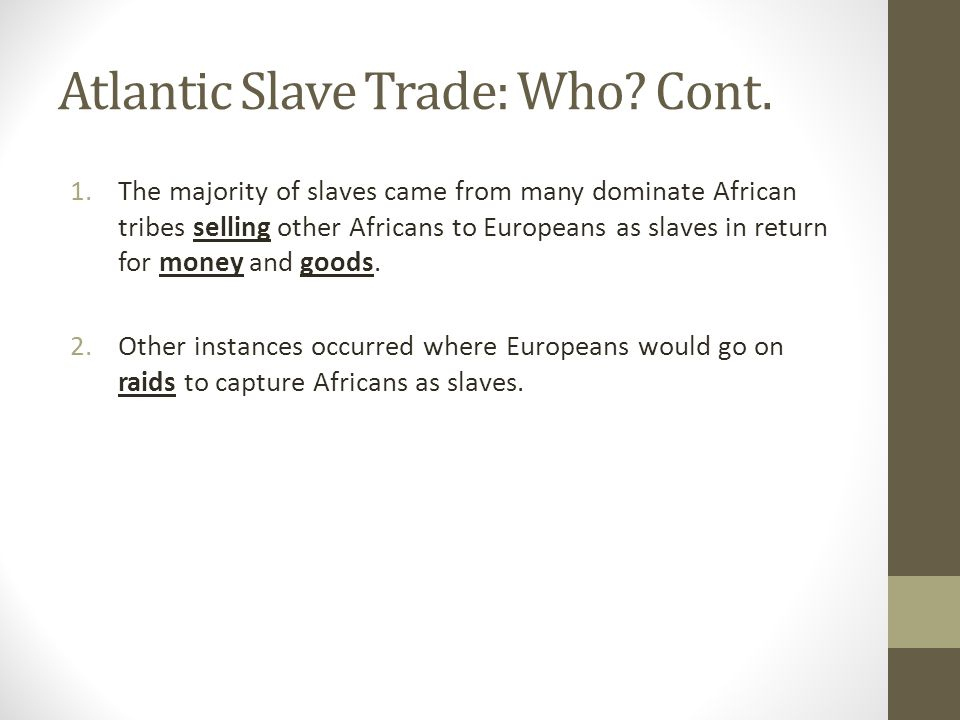 Atlantic Slave Trade: Who. Cont.