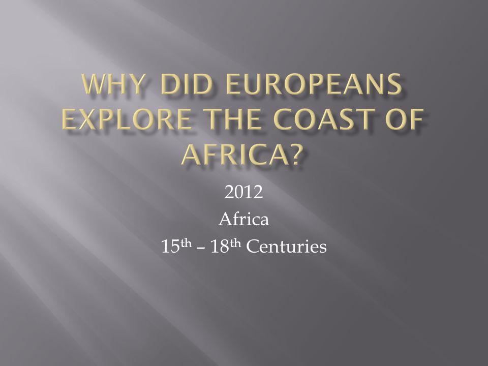 2012 Africa 15 th – 18 th Centuries