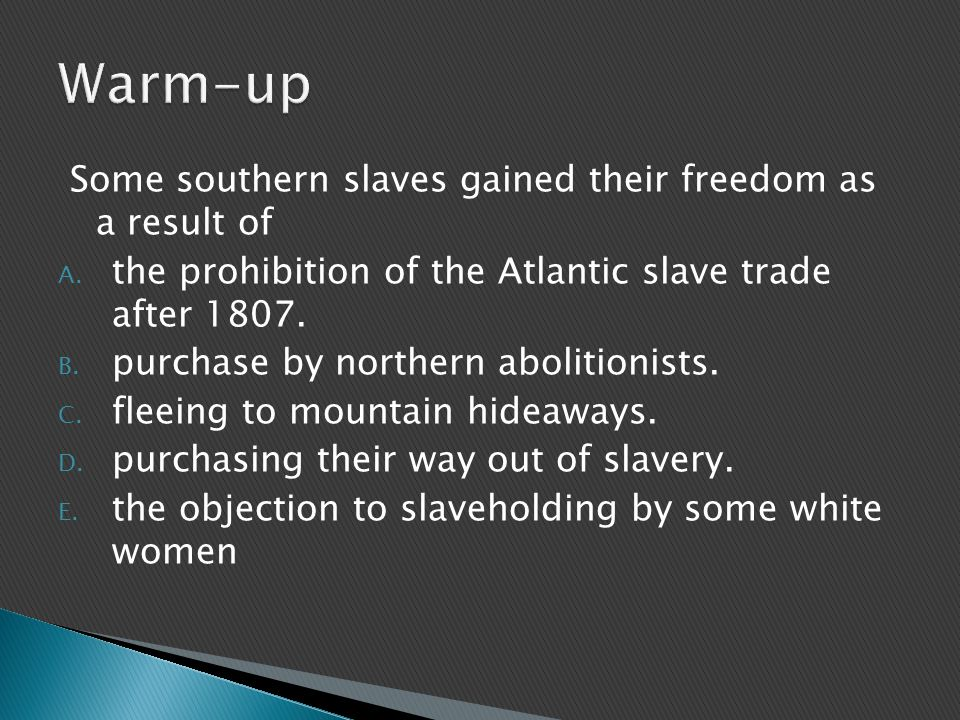 Some southern slaves gained their freedom as a result of A.