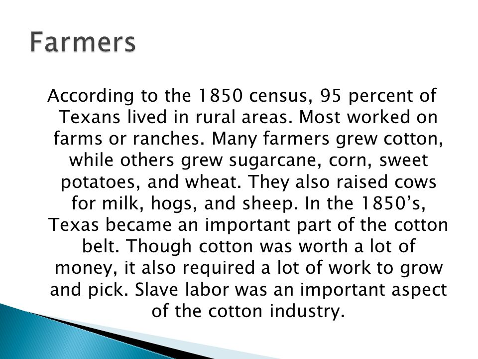 According to the 1850 census, 95 percent of Texans lived in rural areas.