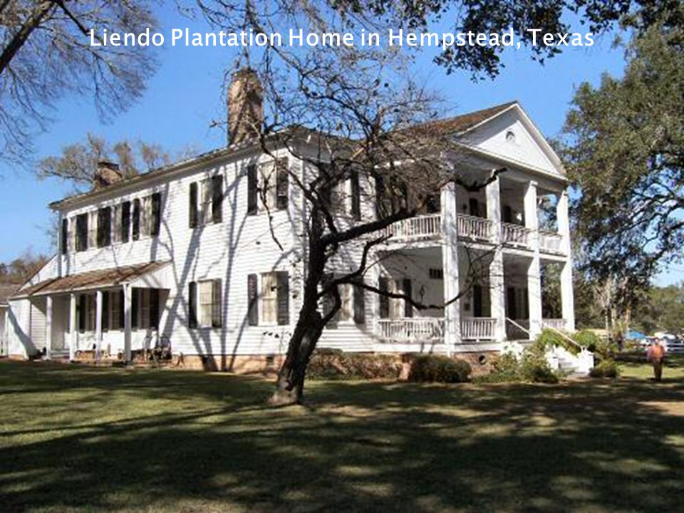 Liendo Plantation Home in Hempstead, Texas