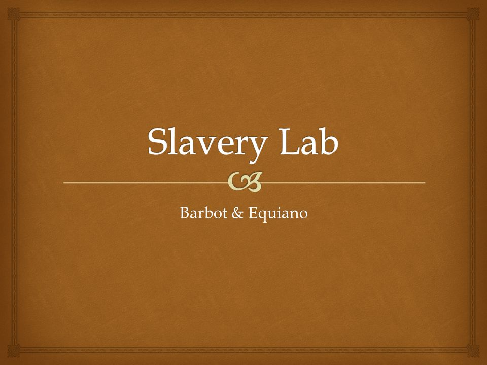   Given its origins and purpose, assess the values and limitations of [a document] to an historian studying [a topic]  Given its origins and purpose, assess the values and limitations of the Barbot and Equiano readings to an historian studying the slave trade Reading as an Historian