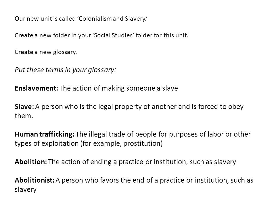 Our new unit is called 'Colonialism and Slavery.' Create a new folder in your 'Social Studies' folder for this unit.