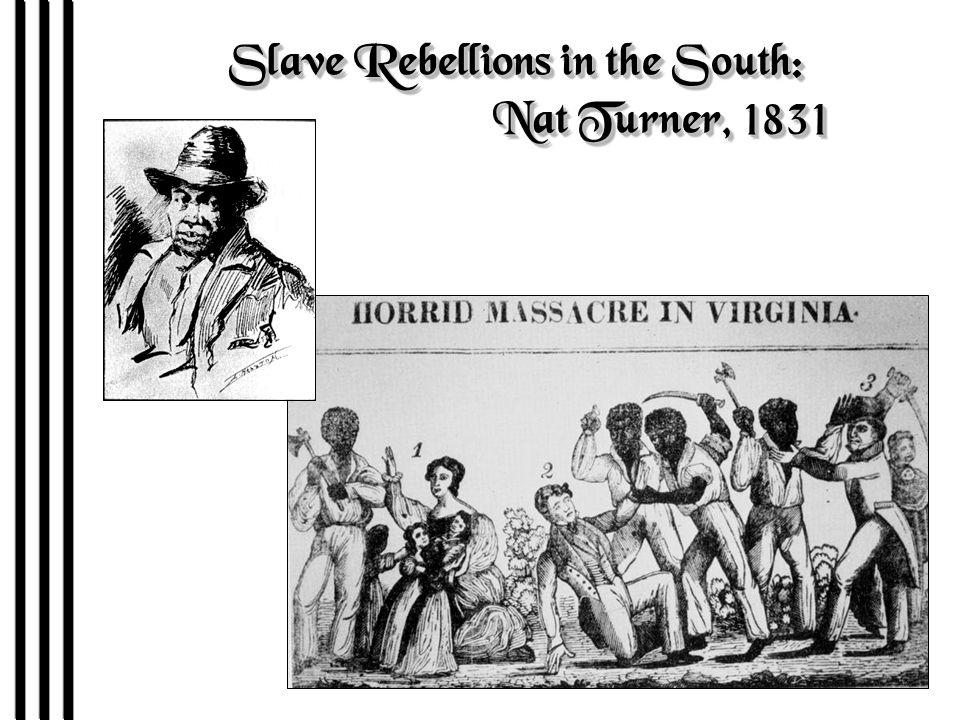 Slave Rebellions in the South: Nat Turner, 1831