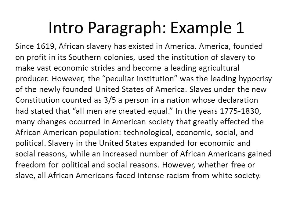 Intro Paragraph: Example 2 Slavery was a problematic institution in early America after the first slave was introduced across the Atlantic Passage in 1619.